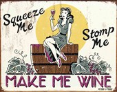 Squeeze Me, Stomp Me! Make Me Wine