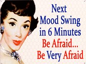 Be Afraid! Mood Swing Alert