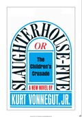 Slaughterhouse Five Kurt Vonnegut, Jr