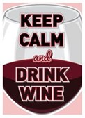Keep Calm & Drink Wine Pour A Glass