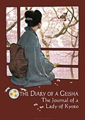 The Journal of a Lady of Kyoto Diary of a Geisha